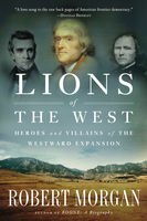 Lions of the West, Robert Morgan