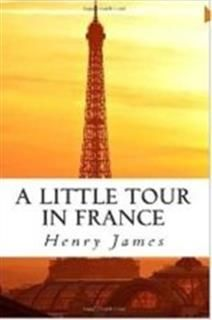A Little Tour in France, Henry James