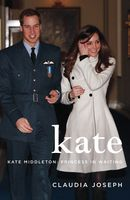 Kate: The Making of a Princess, Claudia Joseph