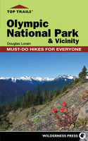 Top Trails: Olympic National Park and Vicinity, Douglas Lorain