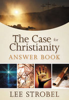 The Case for Christianity Answer Book, Lee Strobel
