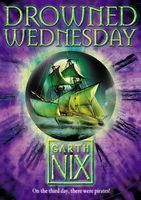 Drowned Wednesday (The Keys to the Kingdom, Book 3), Garth Nix
