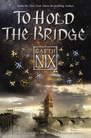 To Hold the Bridge, Garth Nix
