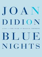 Blue Nights, Joan Didion