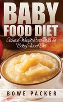 Baby Food Diet, Bowe Packer