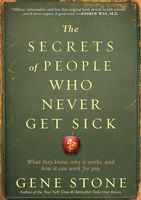 Secrets of People Who Never Get Sick, Gene Stone