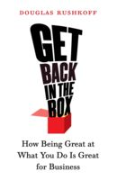 Get Back in the Box, Douglas Rushkoff