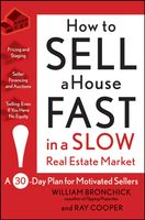 How to Sell a House Fast in a Slow Real Estate Market, Cooper, Ray – Bronchick, William