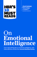 "HBR's 10 Must Reads on Emotional Intelligence (with featured article ""What Makes a Leader?"" by Daniel Goleman)(HBR's 10 Must Reads), Annie McKee, Daniel Goleman, Harvard Business Review, Richard Boyatzis, Sydney Finkelstein"