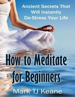 How to Meditate for Beginners, Mark Keane