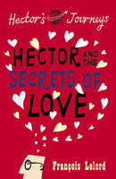 Hector and the Secrets of Love, François Lelord