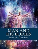 Man and His Bodies, Annie Besant