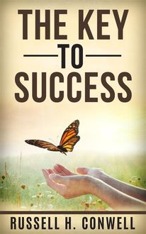 The Key to Success, Russell H.Conwell