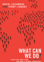 What Can We Do?, David Livermore, Terry D. Linhart