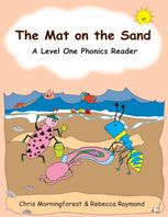 The Mat on the Sand – A Level One Phonics Reader, Chris Morningforest, Rebecca Raymond