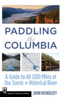 Paddling the Columbia, John Roskelley