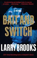 Bait and Switch, Larry Brooks