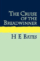 The Cruise of the Breadwinner, H.E.Bates
