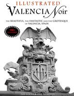 Valencia Noir – The Beautiful, the Fantastic and the Grotesque of Valencia, Spain, Illustrator, Ove Neshaug, Storyteller Isis Sousa