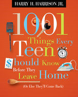 1001 Things Every Teen Should Know Before They Leave Home, Harry Harrison