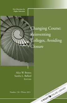 Changing Course: Reinventing Colleges, Avoiding Closure, Alice Brown