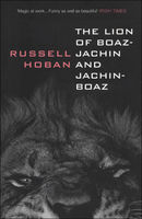 The Lion of Boaz-Jachin and Jachin-Boaz, Russell Hoban