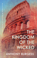 The Kingdom of the Wicked, Anthony Burgess
