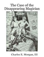 The Case of the Disappearing Magician, III, Morgan Charles