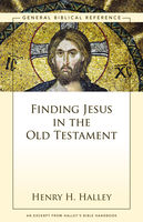 Finding Jesus in the Old Testament, Henry H. Halley