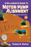 A Millwright's Guide to Motor Pump Alignment, Tom Harlon