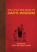 Little Red Book of Dad's Wisdom, Nick Lyons, Tony Lyons