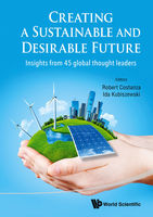 Creating a Sustainable and Desirable Future, Robert Costanza Ida Kubiszewski