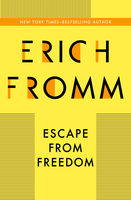 Escape from Freedom, Erich Fromm