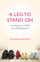 A A Leg to Stand On, Colleen Haggerty