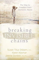 Breaking Invisible Chains, Jeenie Gordon, Susan Osborn