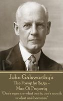 The Forsythe Saga - Man Of Property, John Galsworthy