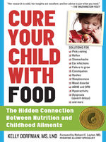 Cure Your Child with Food, Kelly Dorfman