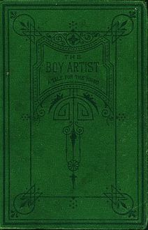 The Boy Artist. / A Tale for the Young, F.M.S.