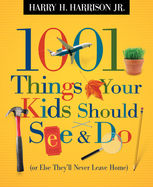 1001 Things Your Kids Should See and Do, Harry Harrison