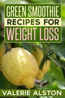 Green Smoothie Recipes For Weight Loss, Valerie Alston