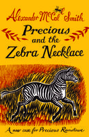 Precious and the Zebra Necklace, Alexander McCall Smith
