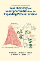 New Chemistry and New Opportunities from the Expanding Protein Universe, Anne De Wit, De, Dennis W.Wolan, Donald Hilvert, Ian A.Wilson, Kurt Wüthrich