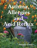 Asthma, Allergies and Acid Reflux, Melanie Casey