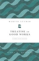 Treatise on Good Works, Martin Luther