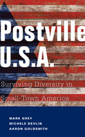 Postville: USA, Aaron Goldsmith, Mark A Grey, Michele Devlin