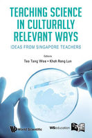 Teaching Science in Culturally Relevant Ways, Teo Tang Wee