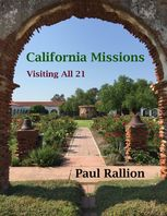 California Missions, Visiting All 21, Paul Rallion