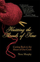 Knitting the Threads of Time, Nora Murphy