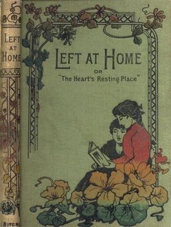 Left at Home / or, The Heart's Resting Place, Mary L.Code