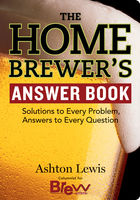 The Homebrewer's Answer Book, Ashton Lewis